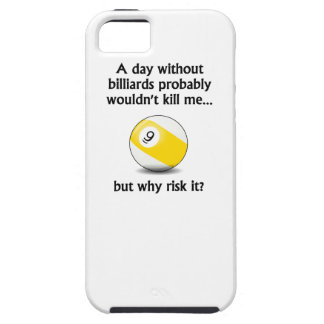 A Day Without Billiards iPhone 5 Case