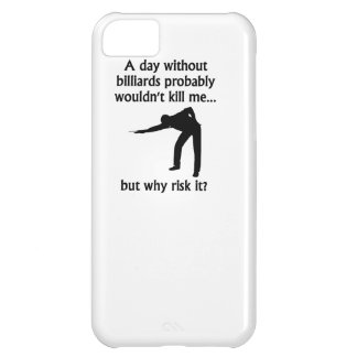 A Day Without Billiards Case For iPhone 5C