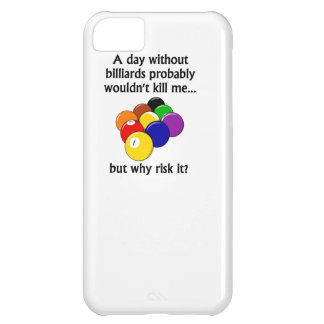 A Day Without Billiards Cover For iPhone 5C