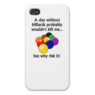 A Day Without Billiards iPhone 4 Cover