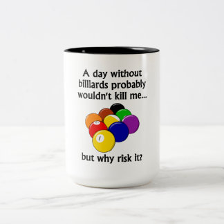 A Day Without Billiards Two-Tone Coffee Mug