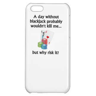 A Day Without Blackjack Case For iPhone 5C