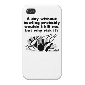 A Day Without Bowling Covers For iPhone 4