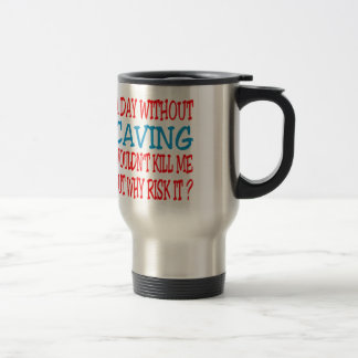 A Day Without Caving Wouldn t Kill Me Coffee Mug