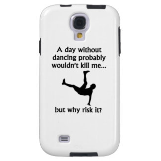 A Day Without Dancing Galaxy S4 Case