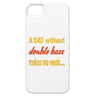 A day without double bass makes me weak iPhone 5 covers