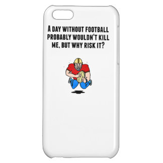 A Day Without Football Case For iPhone 5C