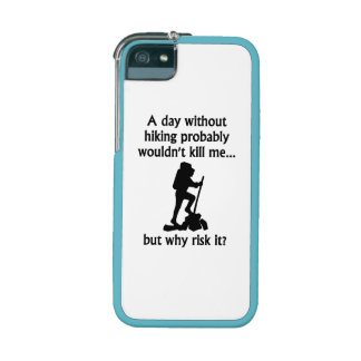 A Day Without Hiking Cover For iPhone 5