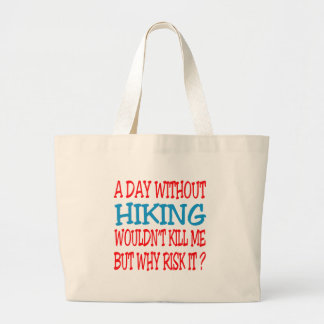 A Day Without Hiking Wouldn t Kill Me Canvas Bag