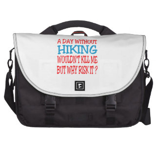 A Day Without Hiking Wouldn t Kill Me Commuter Bag