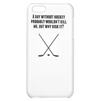 A Day Without Hockey iPhone 5C Cover