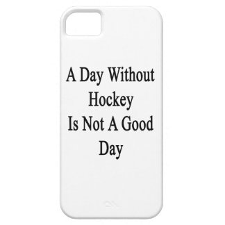 A Day Without Hockey Is Not A Good Day iPhone 5 Cases