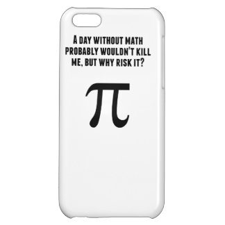A Day Without Math iPhone 5C Covers