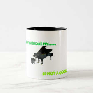A day without my piano... Two-Tone coffee mug