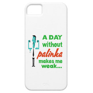 A day without Palinka make me weak.. Cover For iPhone 5/5S