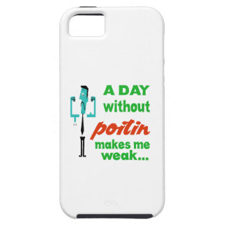 A day without Poitin make me weak.. iPhone 5 Cases
