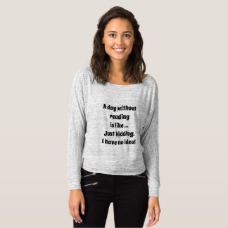 A Day Without Reading long sleeve shirt