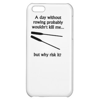 A Day Without Rowing Cover For iPhone 5C