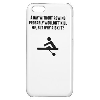 A Day Without Rowing Case For iPhone 5C
