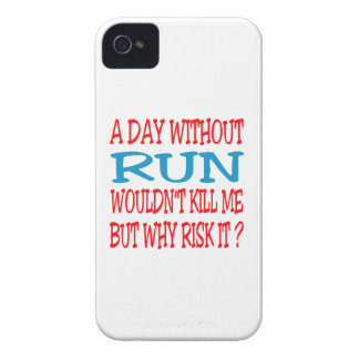 A Day Without Run  Wouldn't Kill Me But Why Risk I iPhone 4 Cover