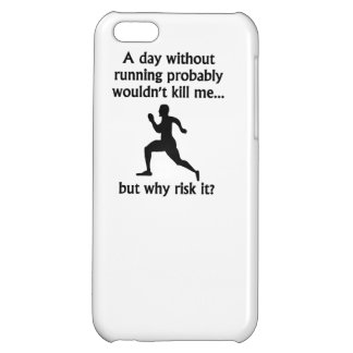 A Day Without Running iPhone 5C Covers
