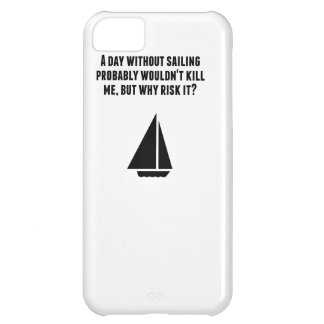 A Day Without Sailing iPhone 5C Cover