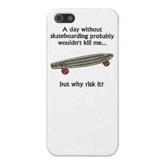 A Day Without Skateboarding iPhone 5 Covers
