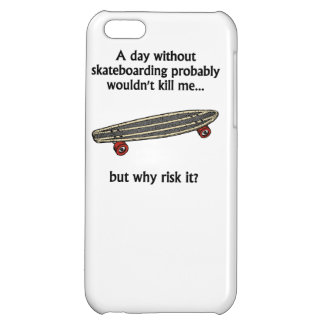A Day Without Skateboarding Cover For iPhone 5C