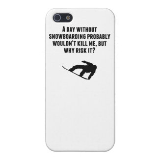 A Day Without Snowboarding iPhone 5 Covers