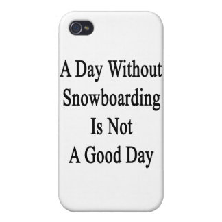 A Day Without Snowboarding Is Not A Good Day iPhone 4/4S Covers