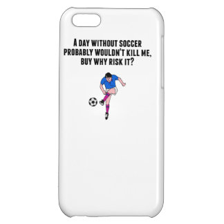 A Day Without Soccer iPhone 5C Cases