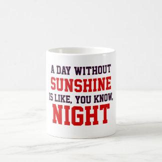 A day without sunshine classic white coffee mug