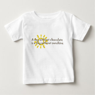 A Day without Sunshine is a Day without Chocolate Tshirt
