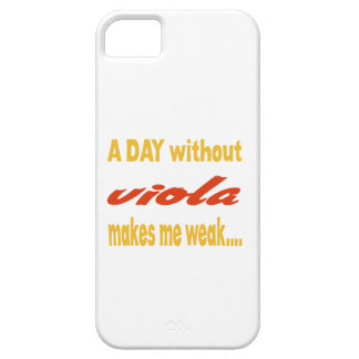 A day without viola makes me weak iPhone 5 cases