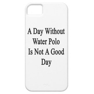 A Day Without Water Polo Is Not A Good Day iPhone 5 Cases
