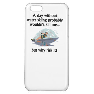 A Day Without Water Skiing iPhone 5C Cases