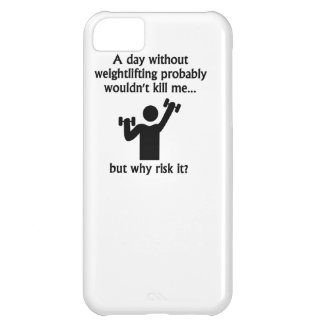 A Day Without Weightlifting iPhone 5C Cover