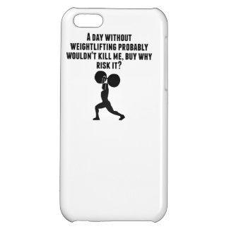 A Day Without Weightlifting iPhone 5C Covers