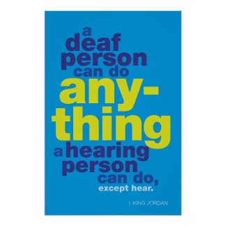 A deaf person can to anything… ASL poster