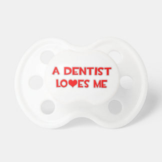 A Dentist Loves Me Pacifier