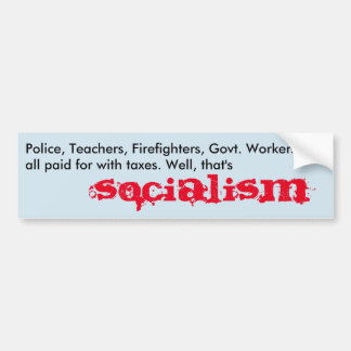 a description of socialist institutions in the U.S Bumper Sticker