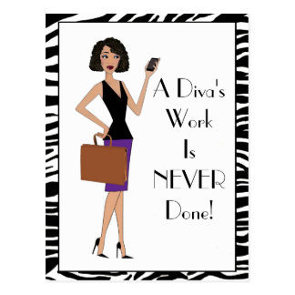 """A Diva's Work Is NEVER Done!"" Postcard"