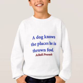 A Dog Knows The Places - Acholi Proverb Sweatshirt