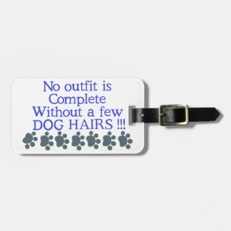 A Few Dog Hairs Luggage Tag