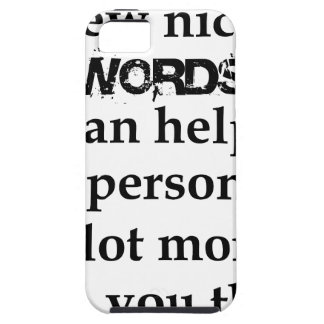 a few nice words can help a person a lot more than iPhone 5 covers