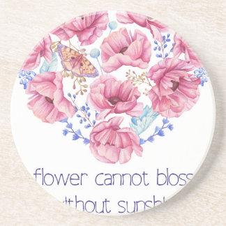 A flower cannot blossom coaster