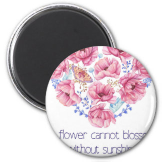 A flower cannot blossom magnet