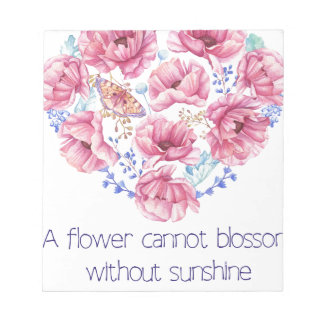 A flower cannot blossom notepad
