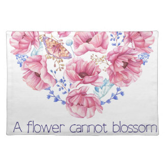 A flower cannot blossom placemat