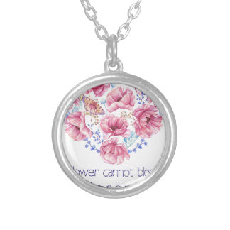 A flower cannot blossom silver plated necklace